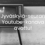 Jyväaskylä-Seuran Youtube-kanava avattu